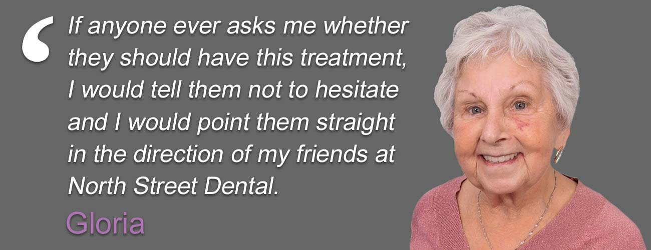 why choose North Street Dental? Gloria's quote