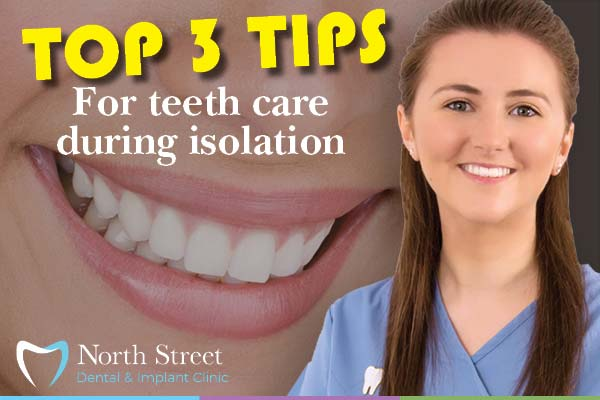 Top Tips for Teeth Care During Isolation
